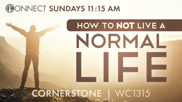 Series: How to Not Live a Normal Life